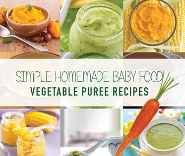 Simple Homemade Baby Food Vegetable Puree Recipes