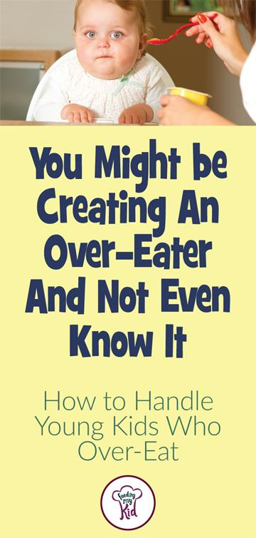 you-might-be-creating-an-over-eater-and-not-even-know-it-find-out-what-to-do
