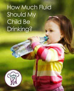 How much fluid should my child be drinking?