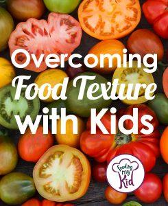 Overcoming Food Texture with Kids