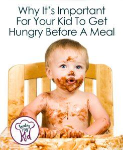 Find out why it's important for your child to get hungry before a meal
