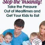 Find out how to take the pressure off mealtime