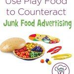 Use Play Food to Counteract Junk Food Advertising-