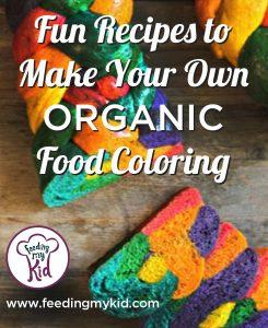 Make Your Own Natural and Organic Food Coloring Recipes