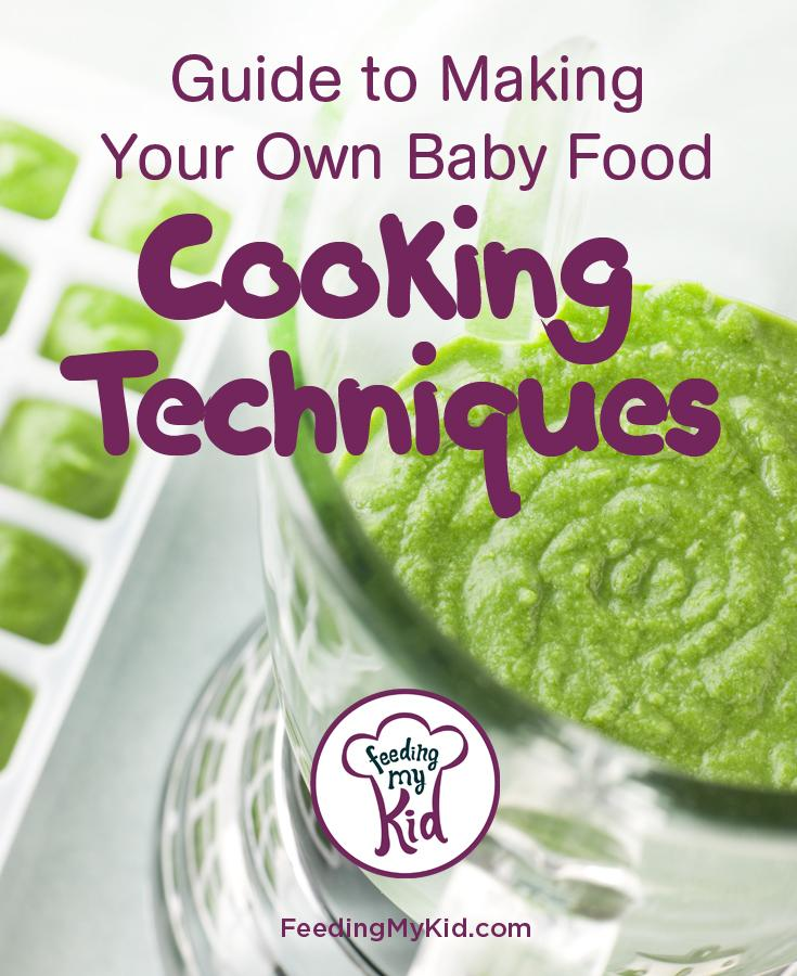 Guide to Making Your Own Baby Food: Cooking Techniques