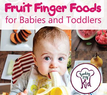 Fruit Finger Foods for Babies Toddlers. Baby Lead Weaning and Finger Foods for Babies and Toddlers.