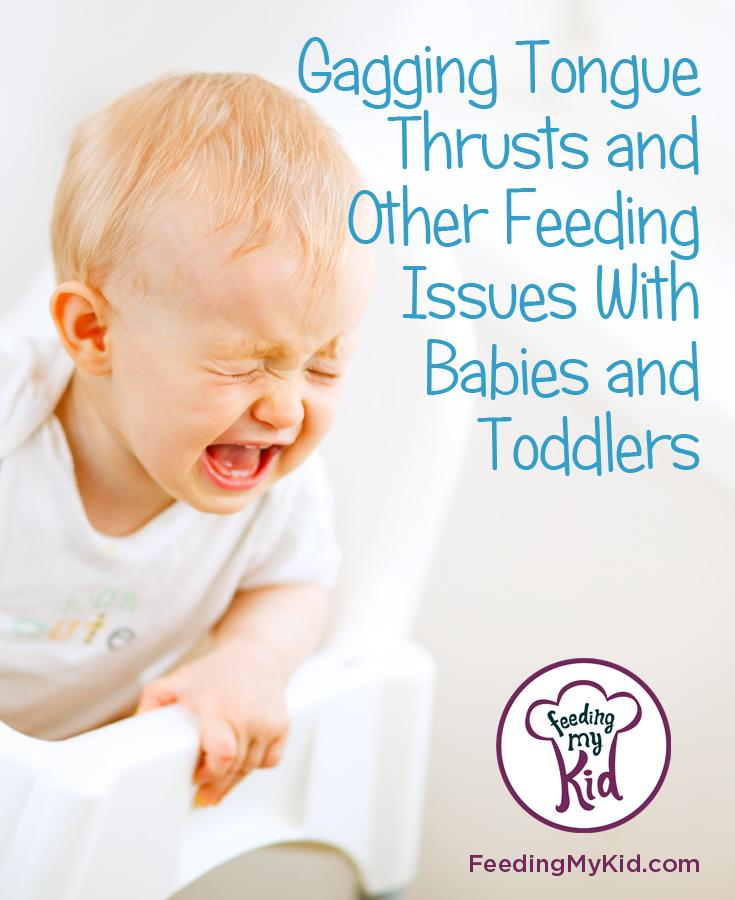 Understand Your Baby When It Comes to Gagging, Tongue Thrusts, and Other Feeding Issues with Babies and Toddlers