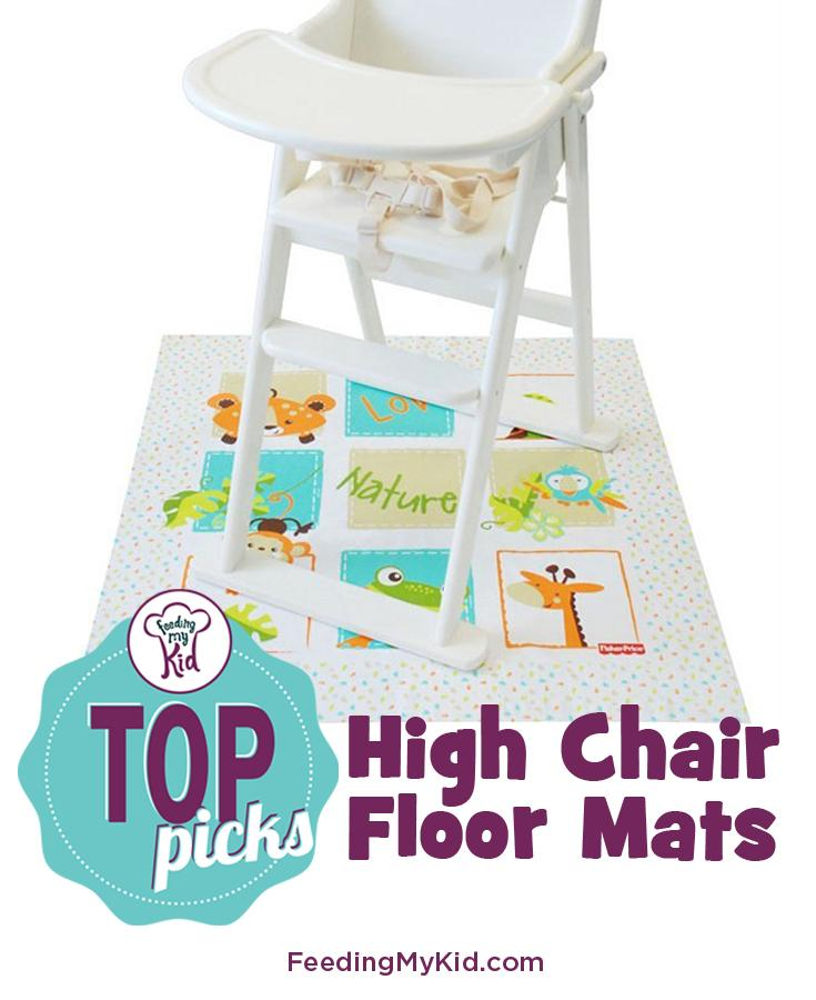Feeding My Kid's Top Picks: High Chair Floor Mats. See our list of our favorite mats to use under your child's high chair to keep your floors clean at mela times.