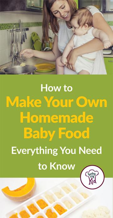 Make Your Own Homemade Baby Food. This guide walks you through all the steps!