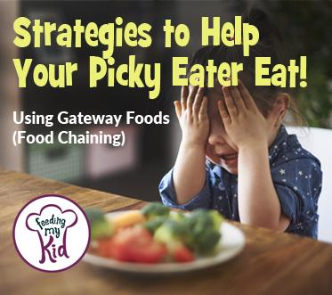 Picky Eater Help Using Gateway Foods (Food Chaining)