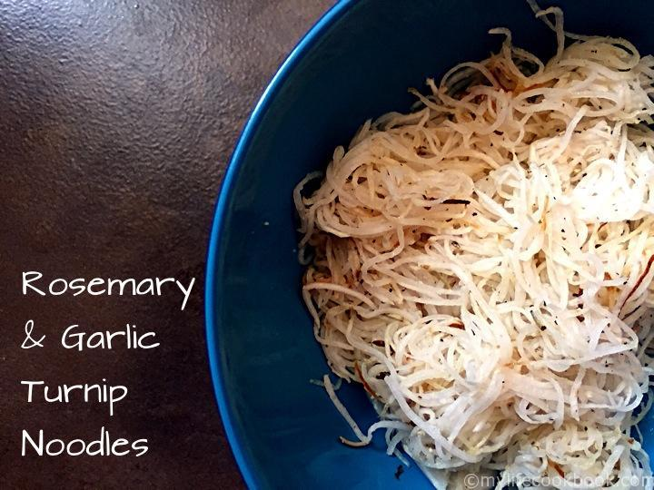 Rosemary and Garlic Turnip Noodles