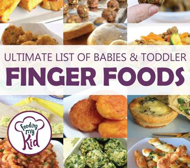 Ultimate List of Baby and Toddler Finger Foods