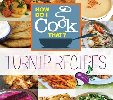 How Do I Cook That? Turnip Recipes