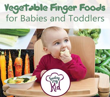 Vegetable Finger Foods for Babies Toddlers. Baby Lead Weaning and Finger Foods for Babies and Toddlers.