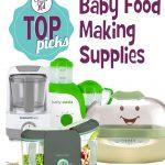 Top Baby Food Making Supplies. Our recommendations for food processors, food mills, baby food making machines, baby bullet, etc.