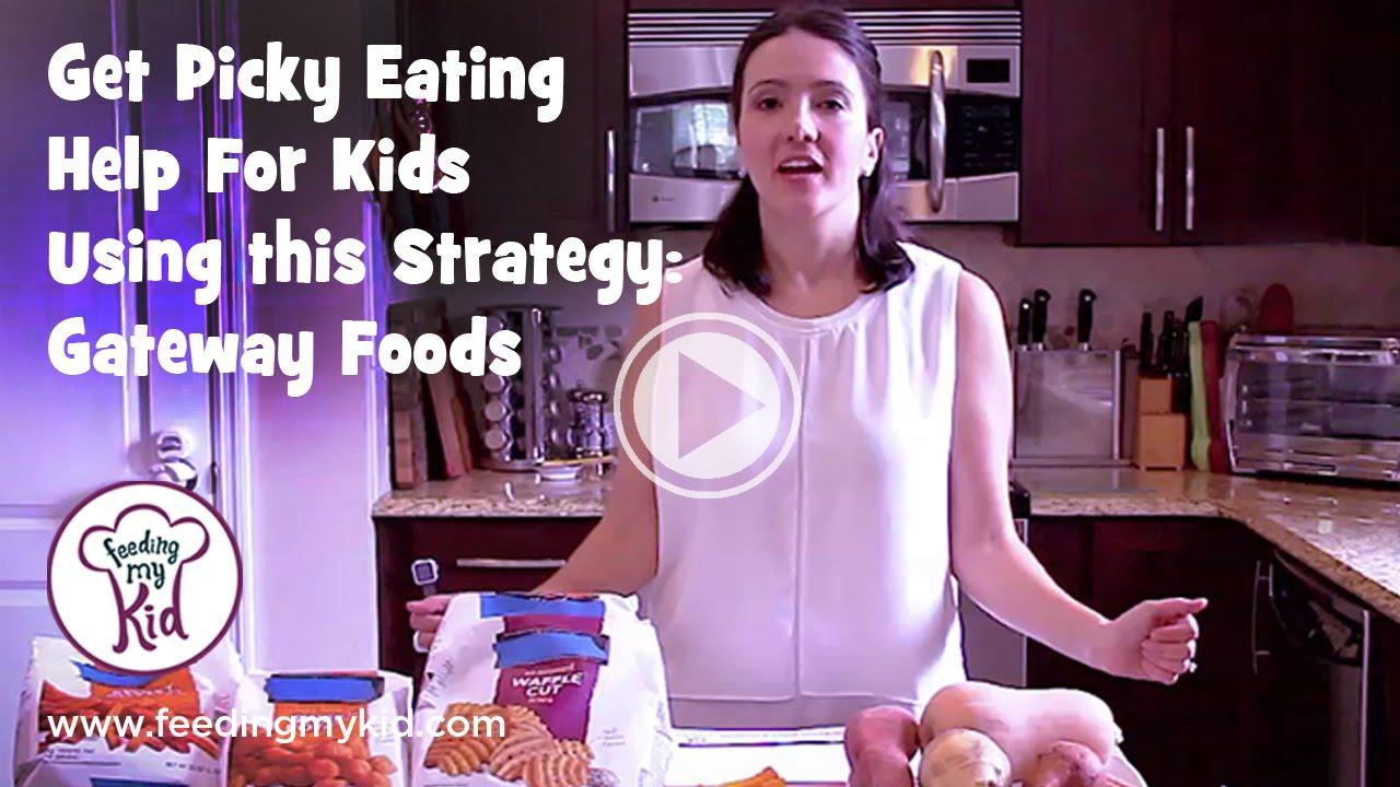 Get Picky Eating Help Using Gateway Foods (Food Chaining)