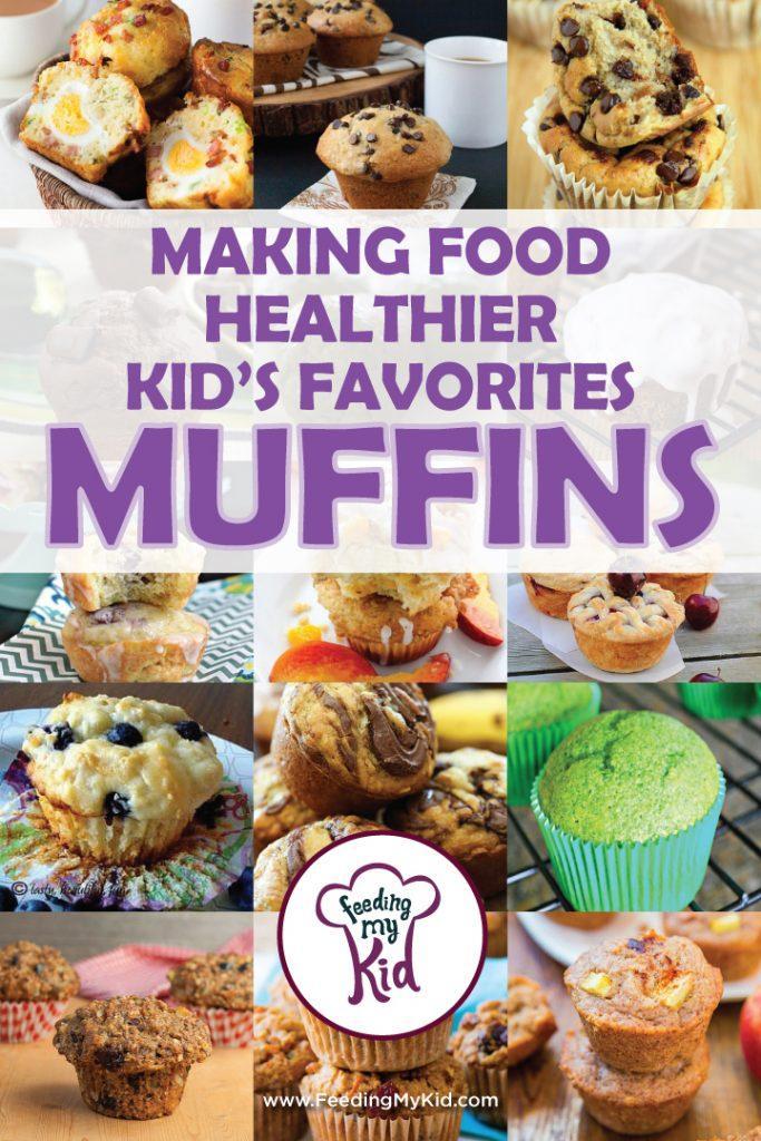 Making Food Healthier-Kid's Favorites: Muffins