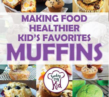 Making Food Healthier-Kid's Favorites: Muffin Recipes