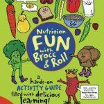 Nutrition Fun With Brocc And Roll, 2nd edition