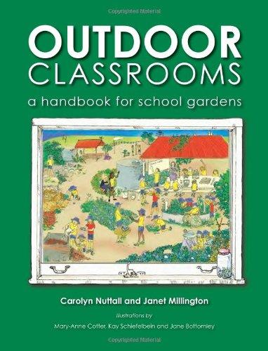 Outdoor Classrooms: A Handbook for School Gardens, 2nd Edition