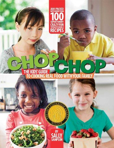 ChopChop: The Kids' Guide To Cooking Real Food With Your Family
