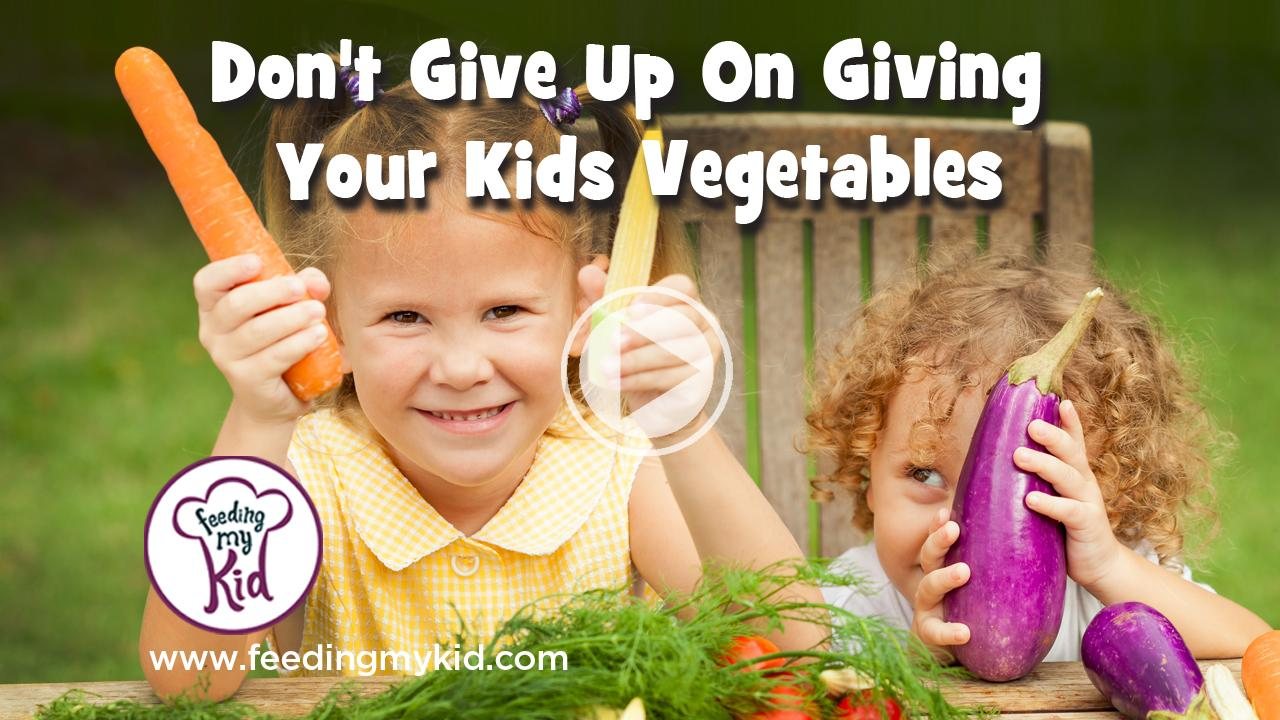 Don't give up on your kids eating vegetables! We are here to help.