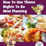 How to use theme nights to do meal planning? Find out how easy it can be to make more home cooked meals!