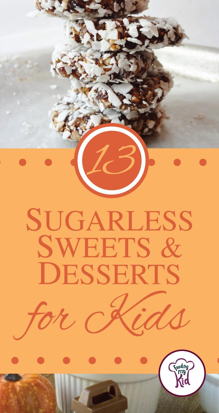 13 Sugarless Sweets and Desserts for Kids - Want something sweet without all the sugar? We got you covered. Try these amazing sugarless sweets and desserts, perfect for the whole family!