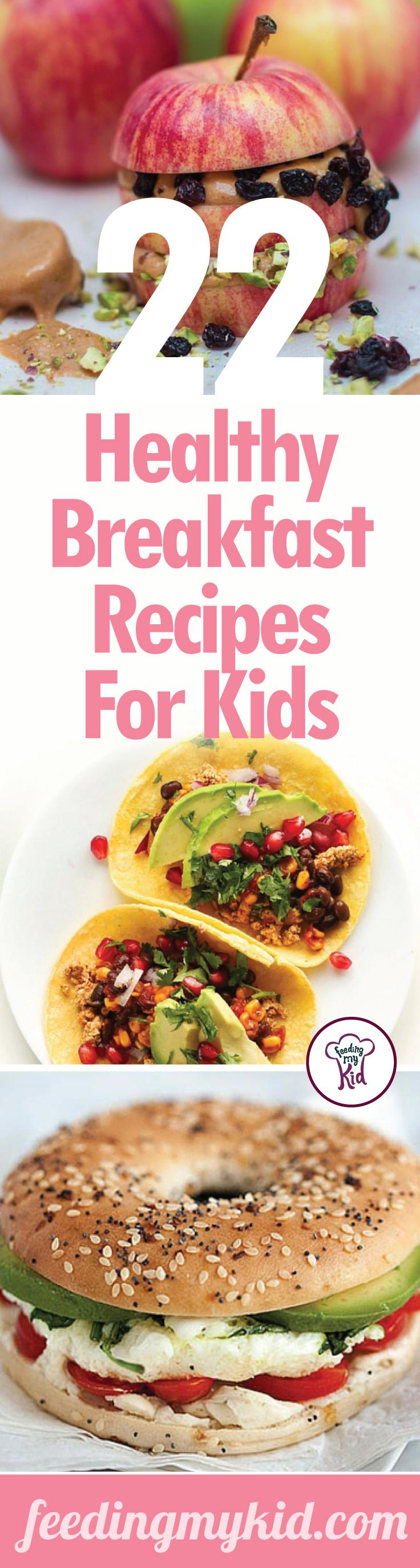 22 Healthy Breakfast Recipes For Kids