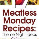 17 Meatless Monday Recipes: Theme Night Ideas