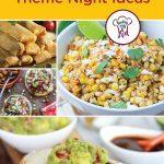 22 Amazing Mexican Recipes: Theme Night Ideas