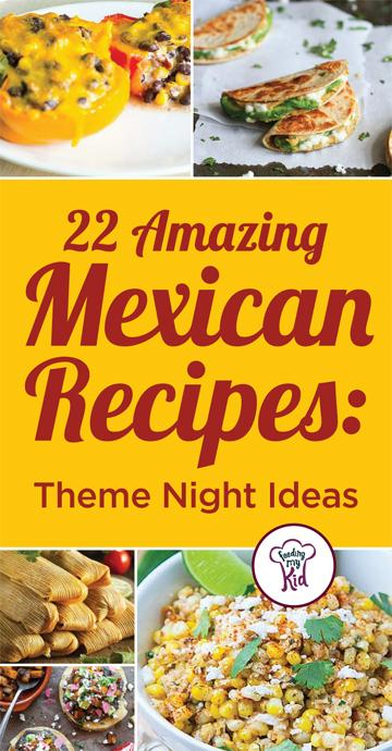 22 Amazing Mexican Recipes: Theme Night Ideas