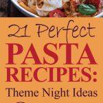 21 Perfect Pasta Recipes: The Night Ideas