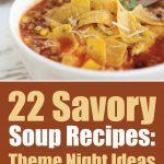 22 Savory Soup Recipes: Theme Night Ideas