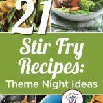 21 Stir Fry Recipes: Theme Night Ideas