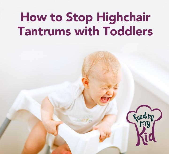 highchair tantrums and how to stop them tips and tricks