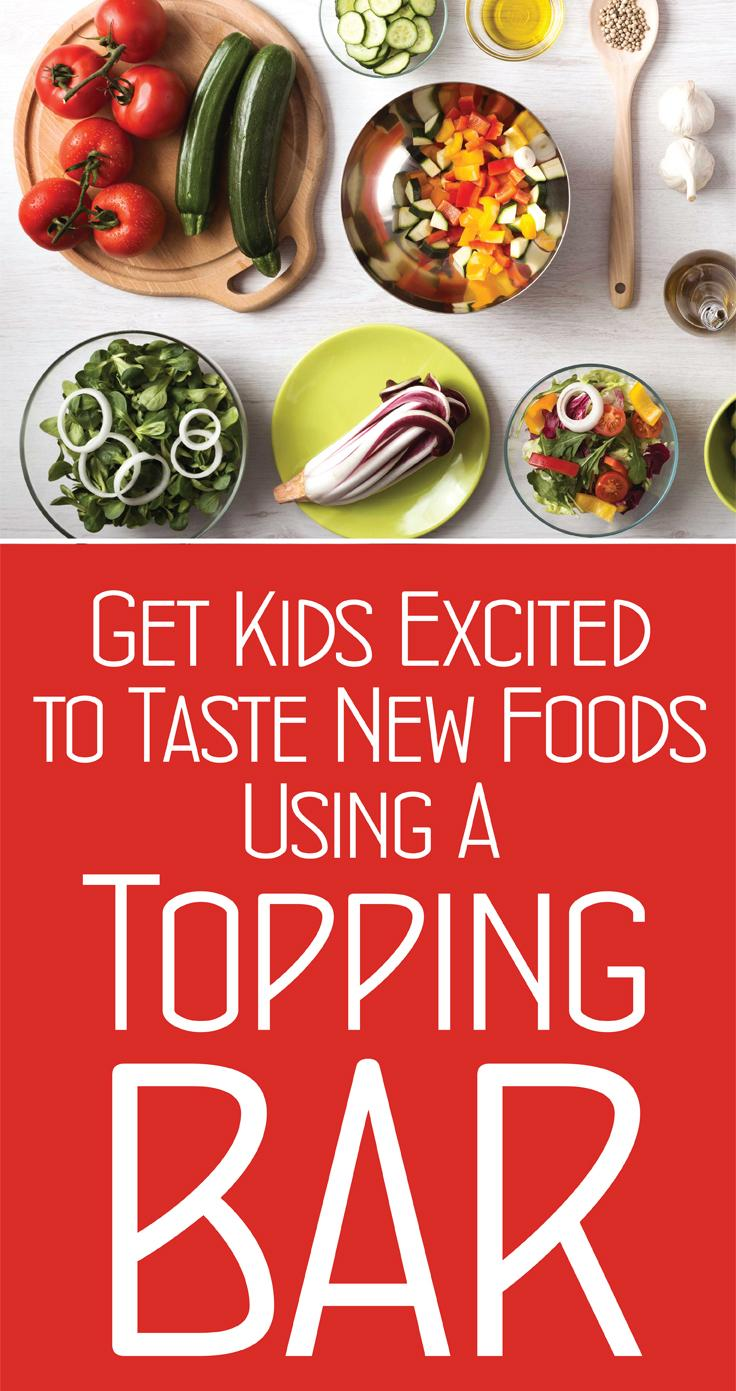 Get Kids Excited To Taste New Foods Using A Topping Bar - There are an infinite number of ways you can create a tasty topping bar that any kid will want to indulge in. You can have a platter of veggies all ready to be dipped; a bar of different sweet potatoes or a plate filled with healthy dessert options, like watermelon pizza.