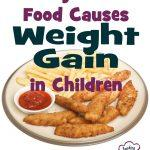 Why Kid's Food Causes Weight Gain In Children –