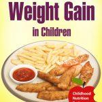 Why Kid's Food Causes Weight Gain in Children