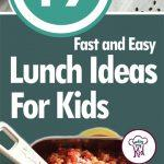 19 Fast and Easy Lunch Ideas For Kids