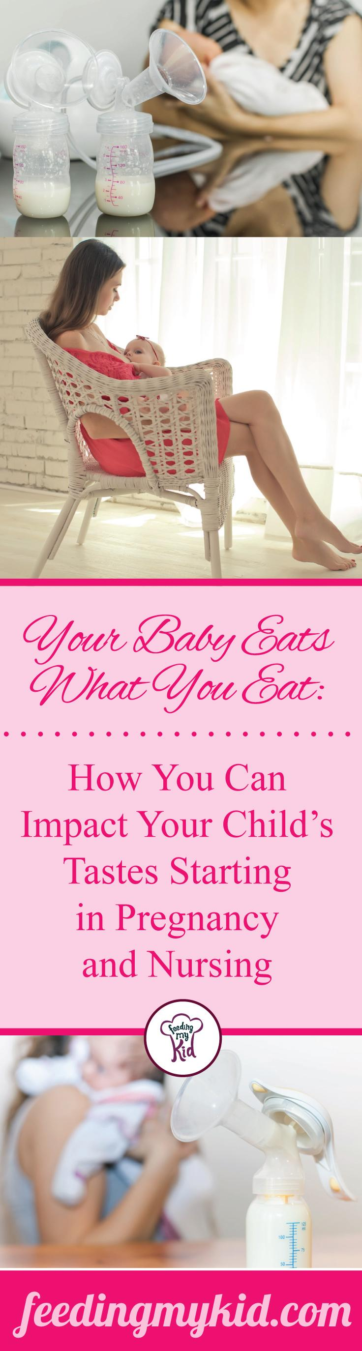 Your Baby Eats What You Eat: How You Can Impact Your Child's Tastes Starting in Pregnancy and Nursing - That's right! In fact, the food you eat when you are nursing can play a big part in whether your child becomes a picky eater or not. You might be thinking, I know a lot of people who breastfed and still have a picky eater.