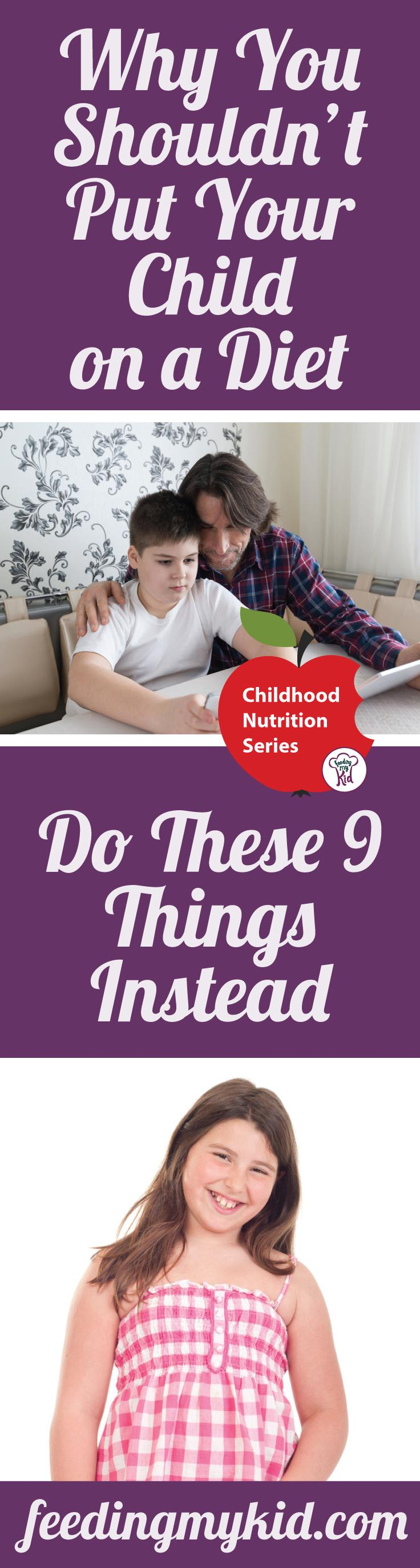 Creating a healthy diet for kids is essential in combating childhood obesity. But we shouldn't think of it as a diet. Find out why here. Feeding My Kid is a filled with all the information you need about how to raise your kids, from healthful tips to great recipes. #obesity #kidshealth #parenting