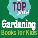Top Picks: Gardening Books for Kids