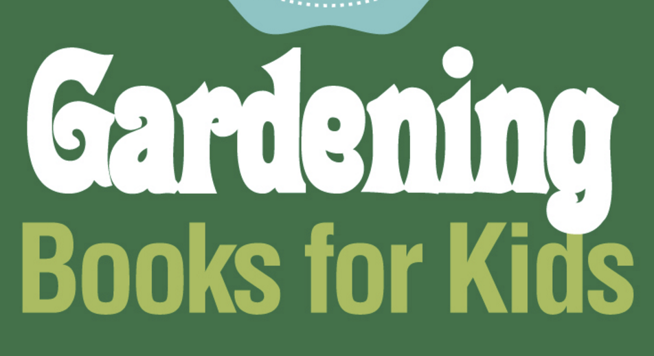 Top Picks: Gardening Books for Kids