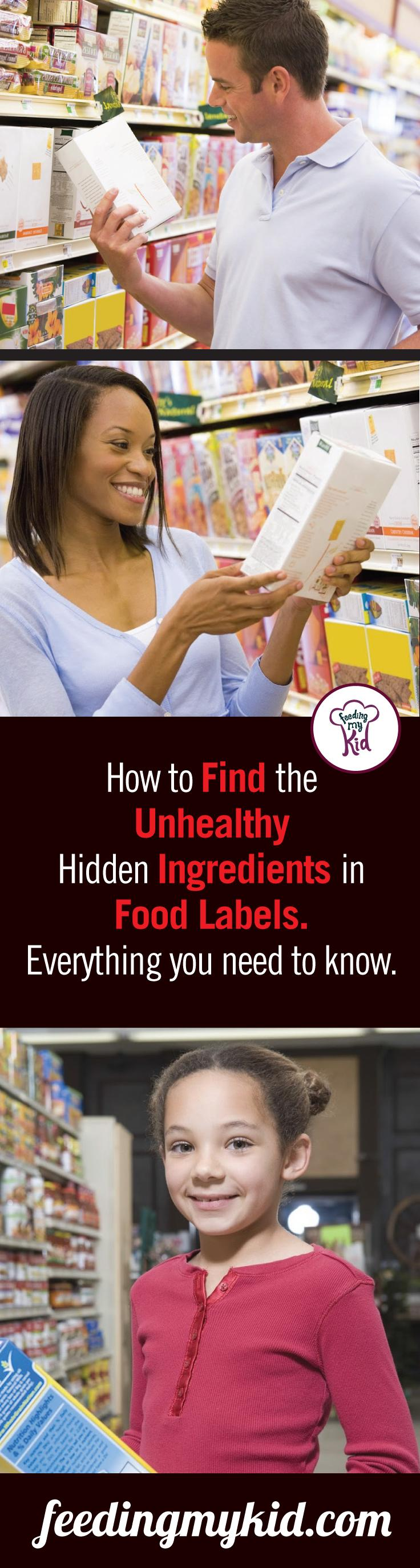 How to Find the Unhealthy Hidden Ingredients in Food Labels. Everything you need to know. - Reading food labels can be hard if you don't know what you are looking for. We know just how complicated looking at a food label can be. There are tons of numbers and percentages that can confuse even the most math literate of adults. So how can we expect our children to read and understand these?