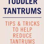 How To Deal With Toddler Tantrums. Tips & Tricks To Help Reduce Tantrums