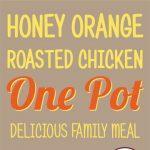Honey Orange Chicken One Pot Meal