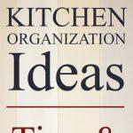Kitchen Organization Ideas. Tips and Hacks