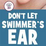 Don't Let Swimmer's Ear Ruin Family Summer Fun! Here's What To Consider!