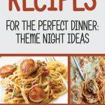 Italian Pasta Recipes For The Perfect Dinner: Theme Night Ideas